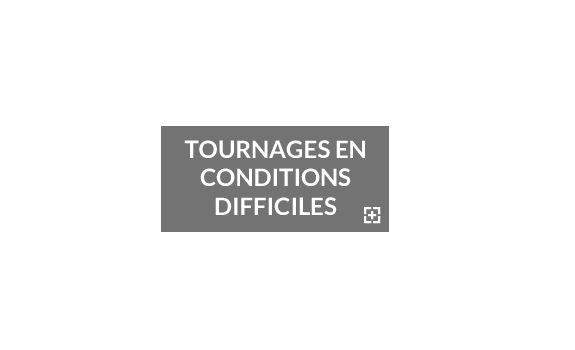 Tournages en conditions difficiles
